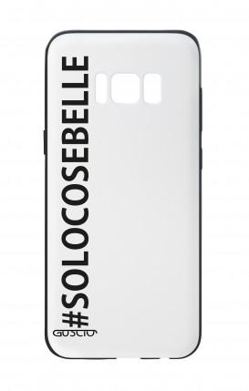 Cover Bicomponente Samsung S8 - #SOLOCOSEBELLE