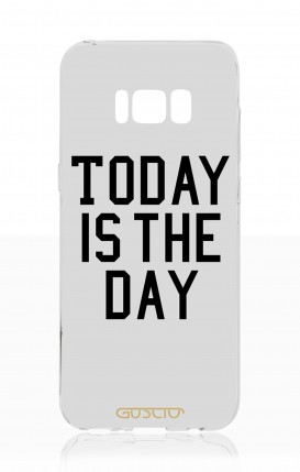 Cover Samsung S8 - Today is the Day